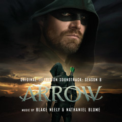 Arrow: Season 8 (Original Television Soundtrack) - Blake Neely, Nathaniel Blume