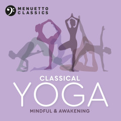 Classical Yoga: Mindful & Awakening - Various Artists