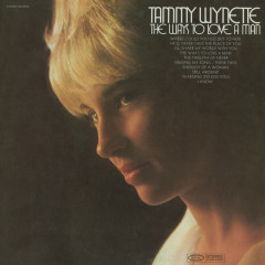 The Ways To Love A Man - Tammy Wynette
