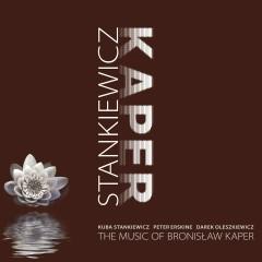 The Music Of Bronislaw Kaper - Kuba Stankiewicz, Peter Erskine, Darek Oleszkiewicz