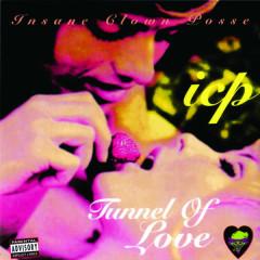 Tunnel of Love - Insane Clown Posse