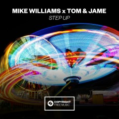 Step Up - Mike Williams, Tom & Jame
