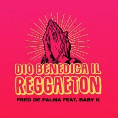 Dio Benedica Il Reggaeton (Single) - Fred De Palma