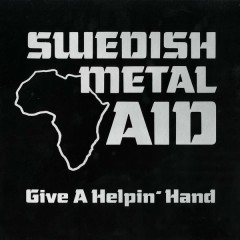 Give a Helpin' Hand - Swedish Metal Aid, Joey Tempest, Robert Ernlund, Björn Lodin, Tommy Nilsson