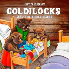 Goldilocks and the Three Bears - Fairy Tales for Kids