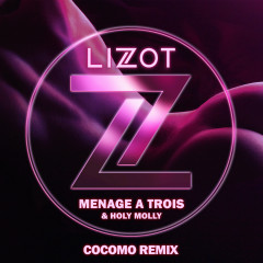Menage A Trois (cocomo Remix) - LIZOT, Holy Molly