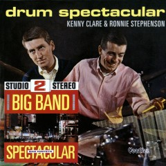 Big Band Spectacular + Drum Spectacular - Sam Fonteyn, Kenny Clare, Ronnie Stephenson