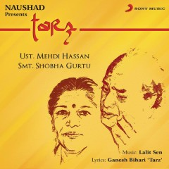 Tarz - Naushad,Mehdi Hassan,Shobha Gurtu