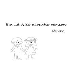 Em Là Nhà (Acoustic Version) (Single)