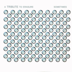 Sometimes a Tribute to Erasure - Various Artists