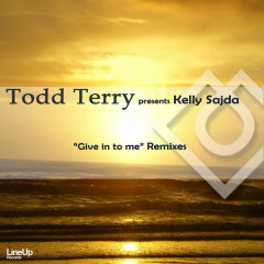 Give in to Me - Kelly Sajda, Todd Terry