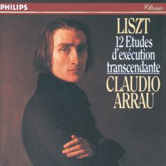Liszt: 12 Etudes d'exécution transcendante - Claudio Arrau