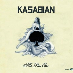 Me Plus One - Kasabian