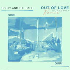Out Of Love (Ouri Remix)