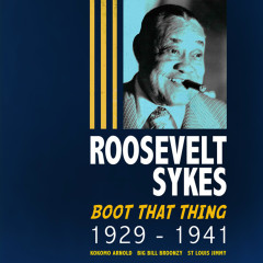 Boot That Thing (1929-1941) - Roosevelt Sykes