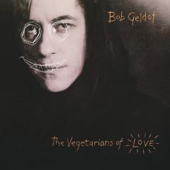 Vegetarians Of Love - Bob Geldof
