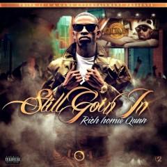Still Goin In - Rich Homie Quan