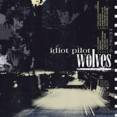 Wolves (Standard Version) - Idiot Pilot