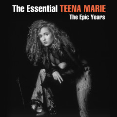 The Essential Teena Marie - The Epic Years - Teena Marie