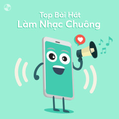 Top Bài Hát Làm Nhạc Chuông Hay Nhất