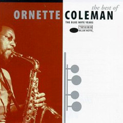 The Best Of Ornette Coleman: The Blue Note Years - Ornette Coleman