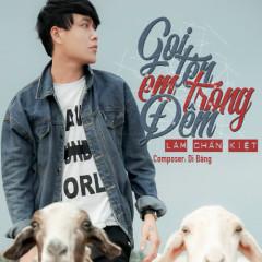 Gọi Tên Em Trong Đêm (Remix) (Single) - Lâm Chấn Kiệt