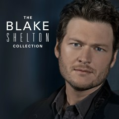 The Blake Shelton Collection - Blake Shelton