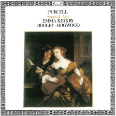 Purcell: Songs & Airs - Emma Kirkby, Catherine Mackintosh, Richard Campbell, Anthony Rooley, Christopher Hogwood
