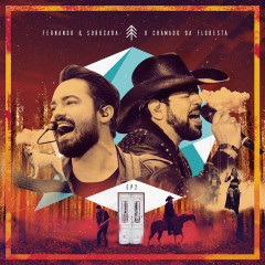 O Chamado da Floresta, EP2 (Ao Vivo) - Fernando & Sorocaba