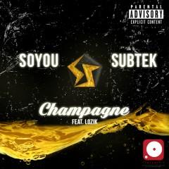 Champagne - Lozik, Soyou, Subtek
