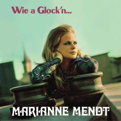 Wie a Glock'n... - Marianne Mendt