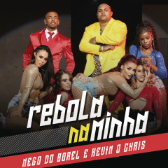 Rebola na Minha - Nego do Borel, MC Kevin O Chris