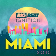 Big Beat Ignition Miami 2015 - Various Artists