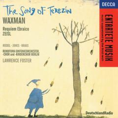 Waxman/Zeisl: The Song of Terezin/Requiem Ebraico - Della Jones, Michael Kraus, Deborah Riedel, Berlin Radio Chorus, Kinderchor Des Berliner Rundfunks