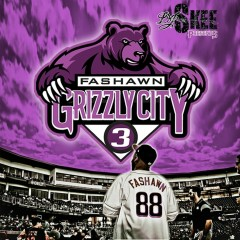 Grizzly City 3 - Fashawn