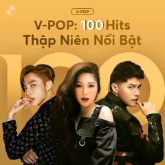 V-Pop: 100 Hits Thập Niên - Various Artists