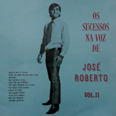 Os Sucessos na Voz de José Roberto, Vol. II