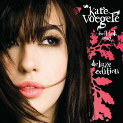 Don't Look Away (Deluxe Edition) - Kate Voegele