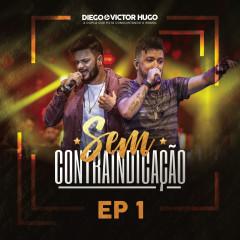Sem Contraindicação, Parte 1 (Ao Vivo) - Diego & Victor Hugo