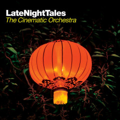 Late Night Tales: The Cinematic Orchestra - The Cinematic Orchestra