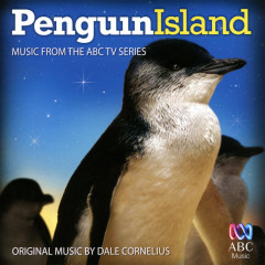 Penguin Island (Music From The ABC TV Series) - Dale Cornelius