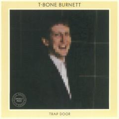 Trap Door (Remastered) - T-Bone Burnett