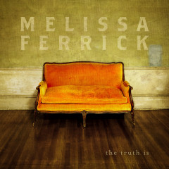 The Truth Is - Melissa Ferrick