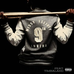 9th Inning (feat. Timbaland) - Missy Elliott