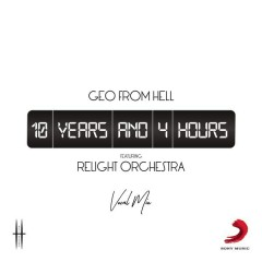 10 Years and 4 Hours - Geo from Hell,Relight Orchestra