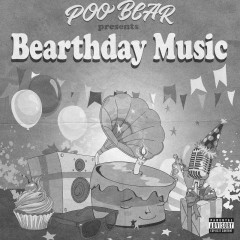Poo Bear Presents: Bearthday Music - Poo Bear