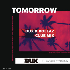 Tomorrow (DUX & Vollaz Club Mix) - DUX, Vollaz