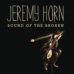 Sound Of The Broken - Jeremy Horn