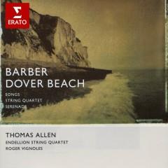 Barber - Vocal and Chamber Works - Sir Thomas Allen, Endellion String Quartet, Roger Vignoles