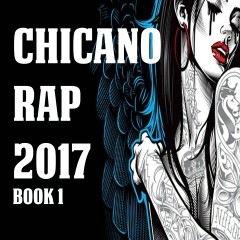 Chicano Rap 2017 Book 1 - Various Artists